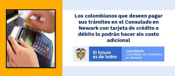 Los colombianos que deseen pagar sus trámites en el Consulado en Newark con tarjeta de crédito o débito lo podrán hacer