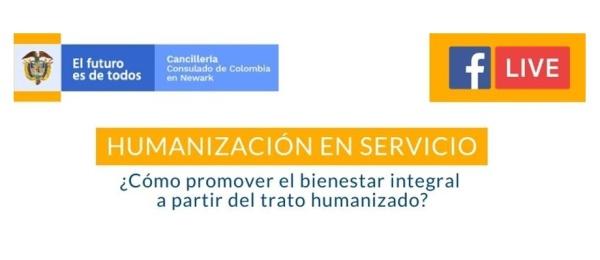 Agéndese para la charla virtual sobre la humanización en el servicio que realizará mañana el Consulado de Colombia en Newark